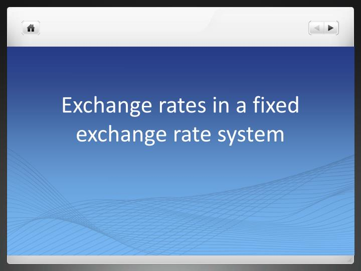 exchange rates in a fixed exchange rate system n.