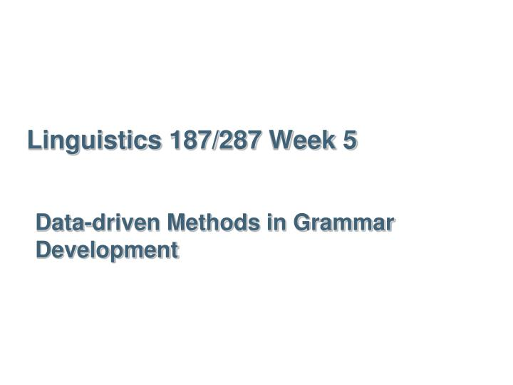 linguistics 187 287 week 5 n.