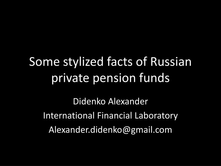 some stylized facts of russian private pension funds n.