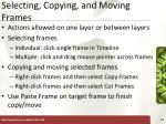selecting copying and moving frames