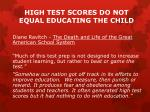 high test scores do not equal educating the child