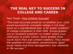 the real key to success in college and career
