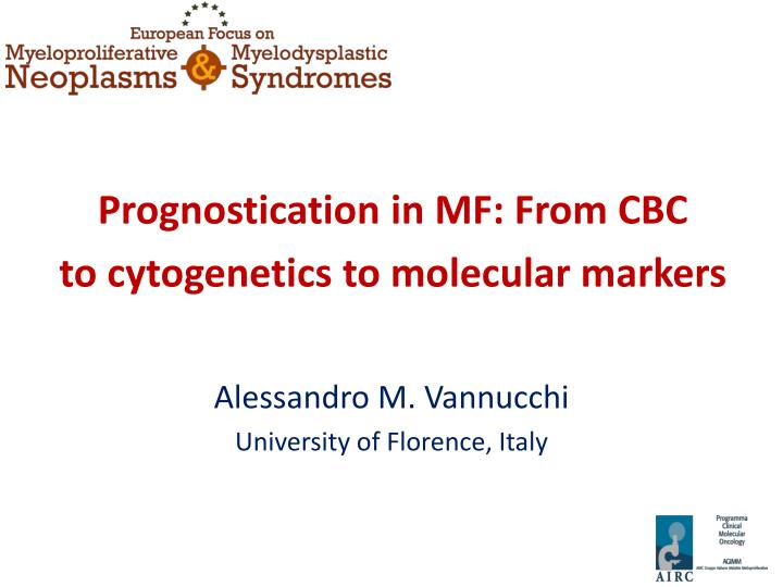 prognostication in mf from cbc to cytogenetics to molecular markers n.