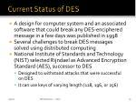 current status of des