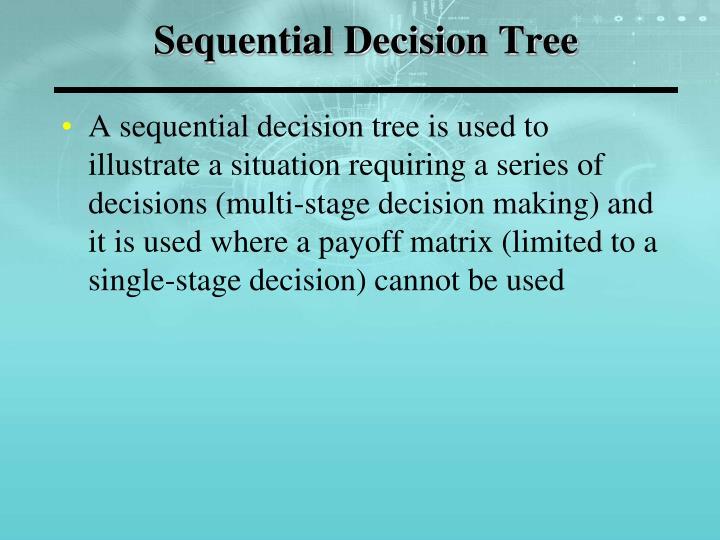 Sequential Decision Tree