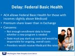 delay federal basic health