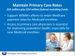 maintain primary care rates 24 million plus 24 million federal matching funds
