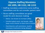 oppose staffing mandates hb 1095 hb 1152 hb 1153