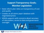 support transparency goals monitor legislation