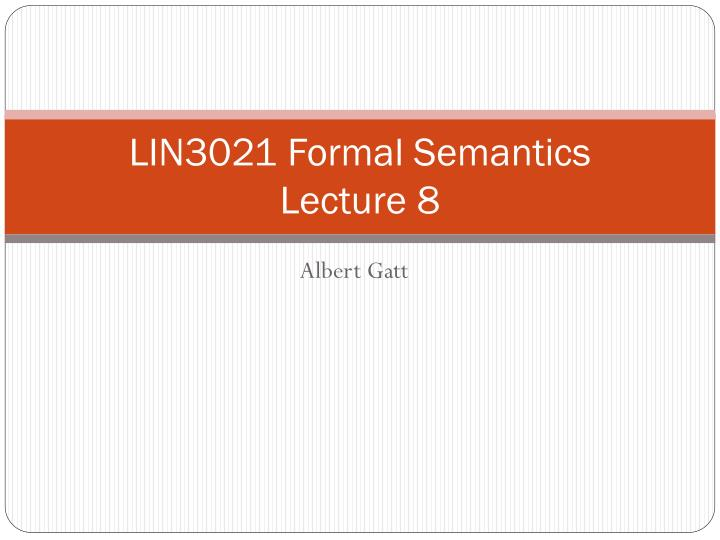 lin3021 formal semantics lecture 8