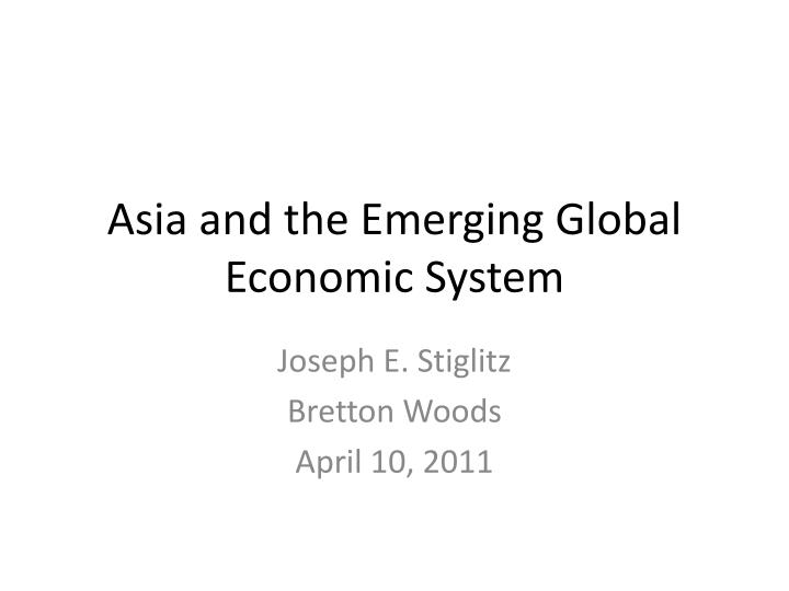 asia and the emerging global economic system n.
