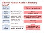 where do stationarity and nonstationarity belong