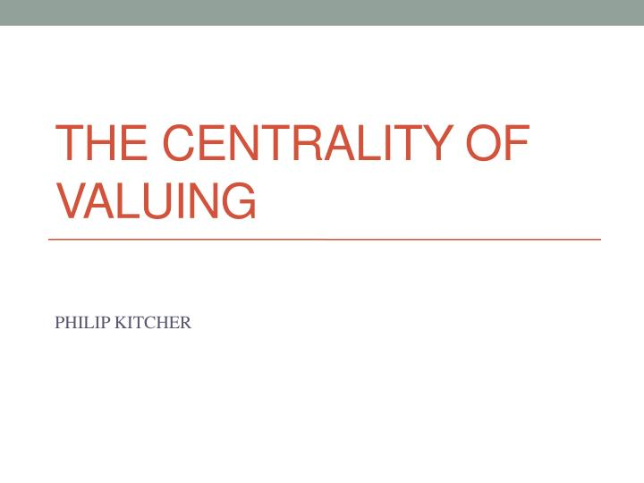 the centrality of valuing n.