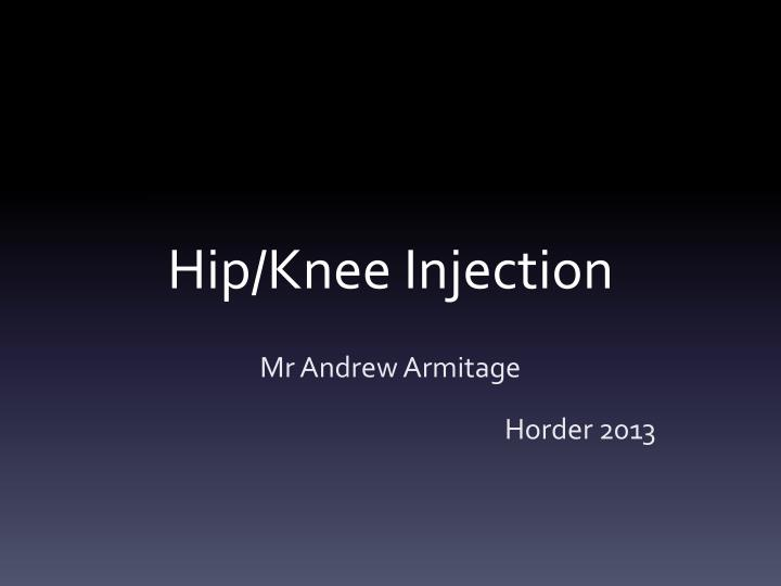 hip knee injection n.