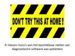 er kleven risico s aan het beschikbaar stellen van diagnostische software aan pati nten
