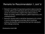 remarks for recommendation 1 cont d