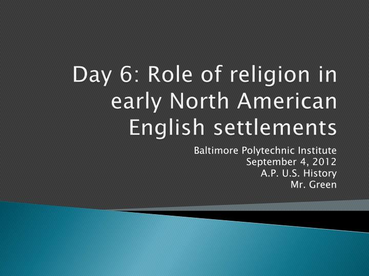 day 6 role of religion in early north american english settlements n.