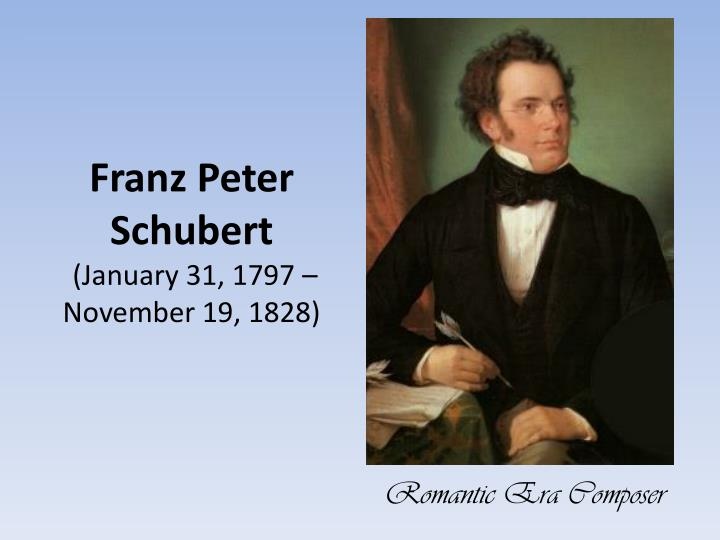 franz peter schubert january 31 1797 november 19 1828 n.