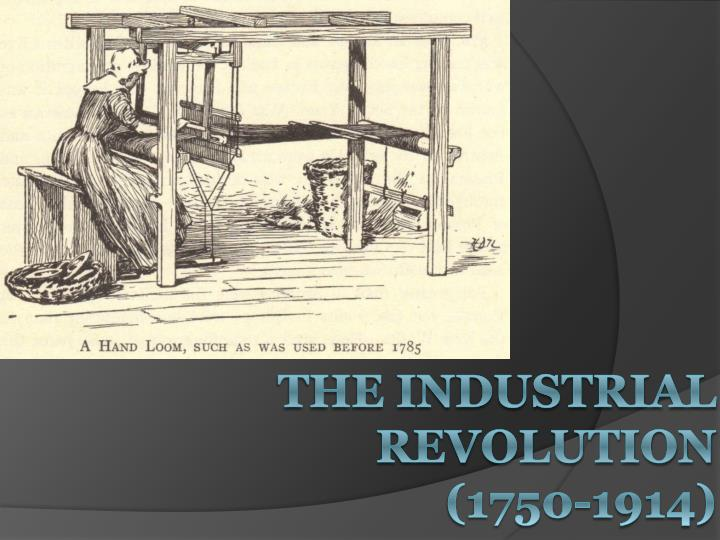 the industrial revolution 1750 1914 n.