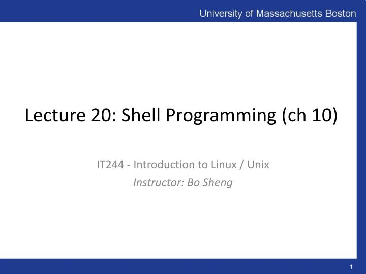 lecture 20 shell programming ch 10 n.