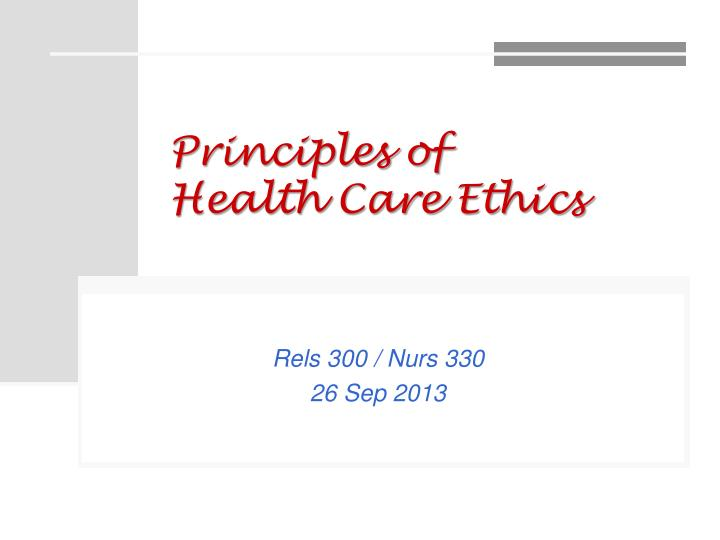 principles of health care ethics n.