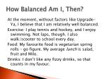 how balanced am i then