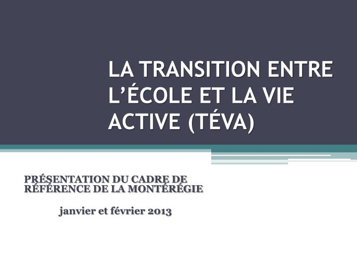 la transition entre l cole et la vie active t va n.