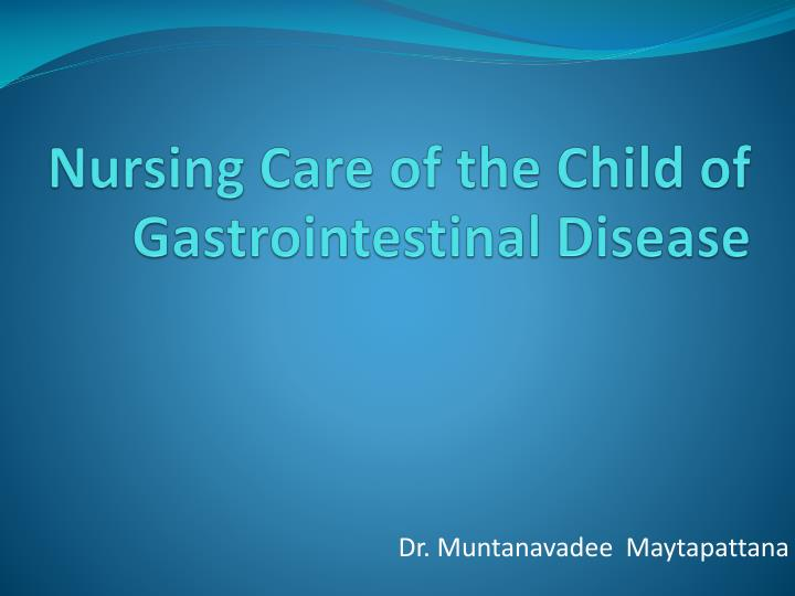 nursing care of the child of gastrointestinal disease n.