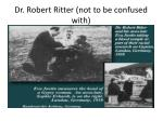 dr robert ritter not to be confused with