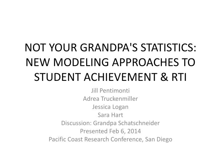 not your grandpa s statistics new modeling approaches to student achievement rti n.