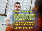early involvement of specialists rehab providers independent opinions