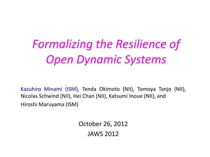 formalizing the resilience of open dynamic systems n.