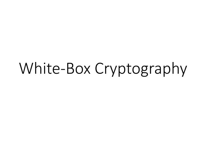 white box cryptography n.