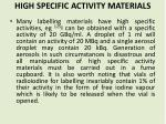 high specific activity materials