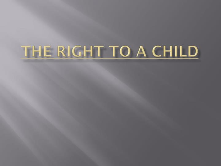 the right to a child n.