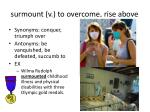 surmount v to overcome rise above