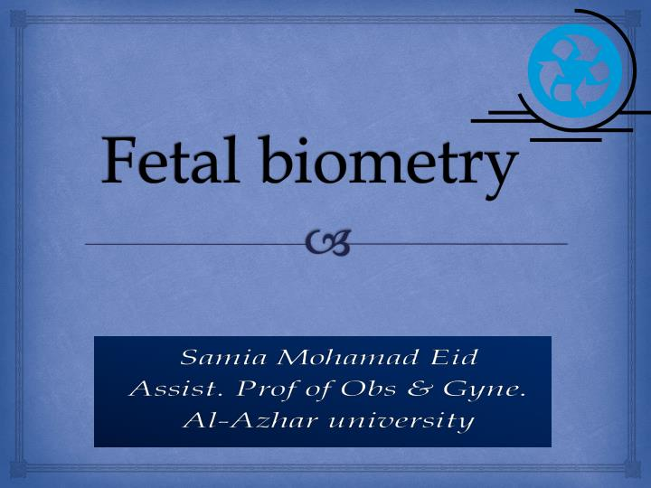 fetal biometry n.