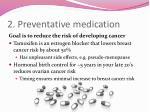 2 preventative medication