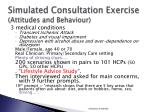 simulated consultation exercise attitudes and behaviour