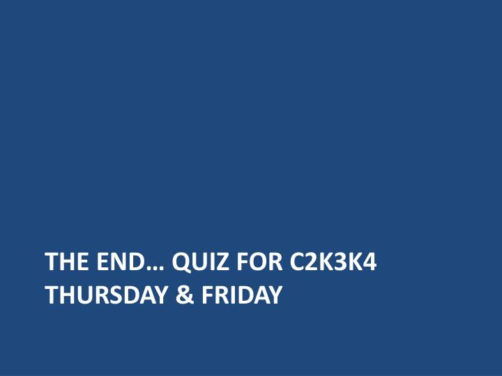 The End… Quiz for