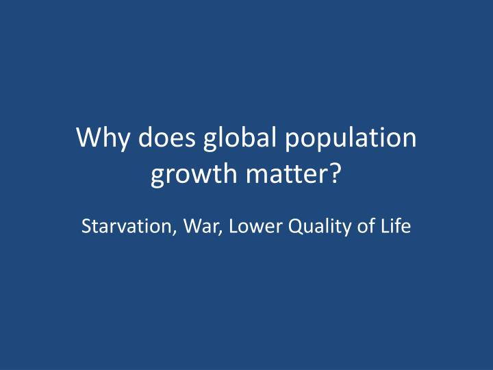 Why does global population growth matter
