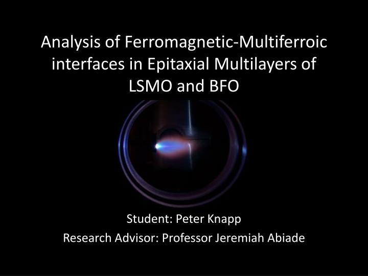 analysis of ferromagnetic multiferroic interfaces in epitaxial multilayers of lsmo and bfo n.