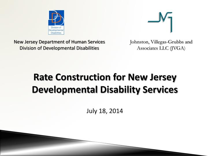 rate construction for new jersey developmental disability services july 18 2014 n.