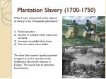 plantation slavery 1700 1750
