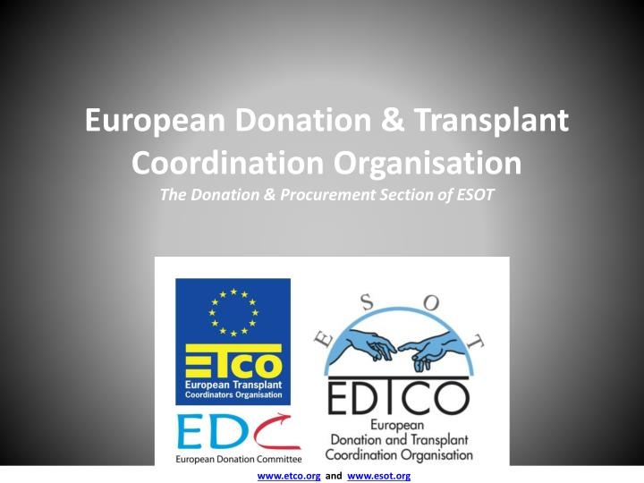 european donation transplant coordination organisation the donation procurement section of esot n.