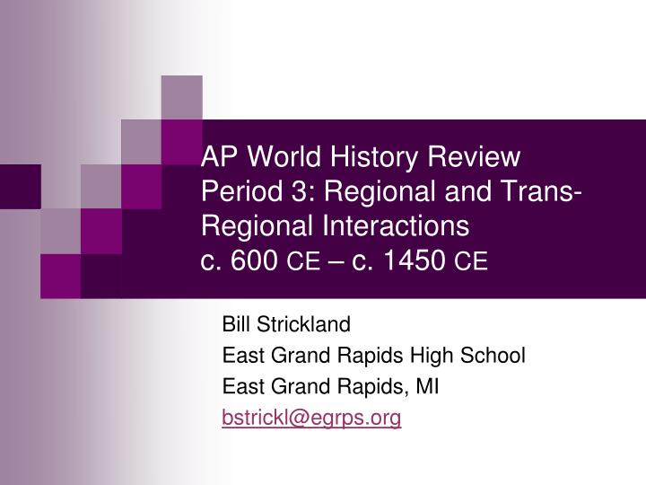 ap world history review period 3 regional and trans regional interactions c 600 ce c 1450 ce n.