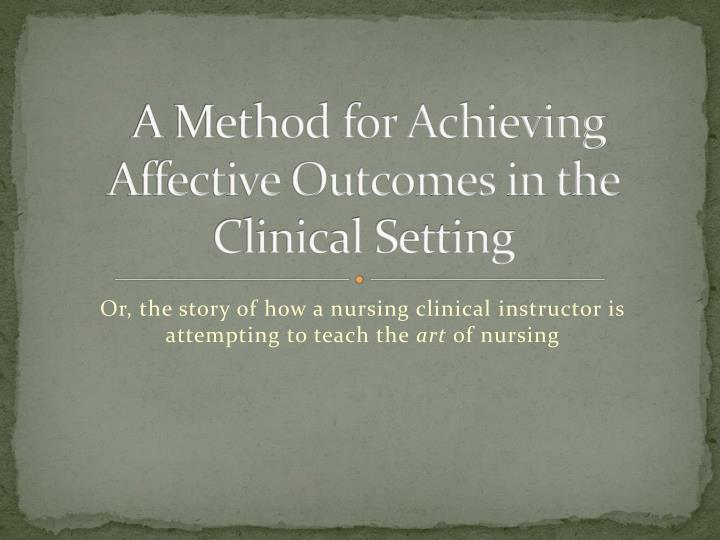 a method for achieving affective outcomes in the clinical setting n.