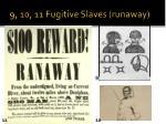 9 10 11 fugitive slaves runaway