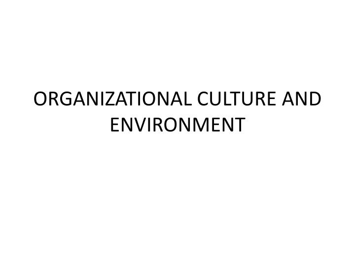 organizational culture and environment n.