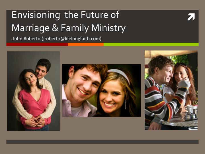 envisioning the future of marriage family ministry n.